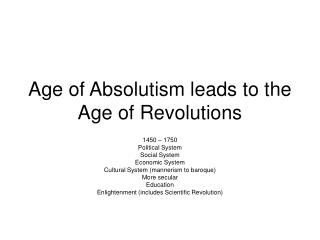 Age of Absolutism leads to the Age of Revolutions