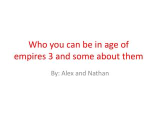 Who you can be in age of empires 3 and some about them
