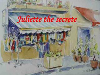 Juliette the secrete