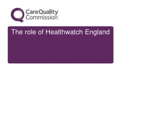 The role of Healthwatch England