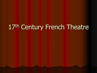 17 th  Century French Theatre