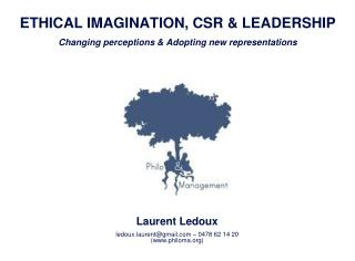 ETHICAL IMAGINATION, CSR & LEADERSHIP  Changing perceptions & Adopting new representations