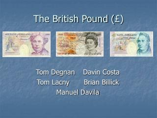 The British Pound ( £)