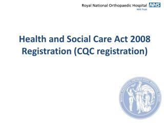 Health and Social Care Act 2008 Registration (CQC registration)