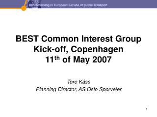 BEST Common Interest Group Kick-off, Copenhagen  11 th  of May 2007
