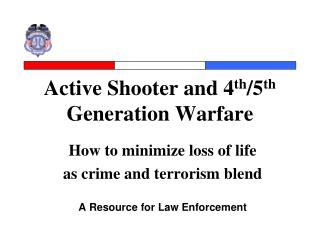 Active Shooter and 4 th /5 th  Generation Warfare