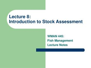 Lecture 8: Introduction to Stock Assessment