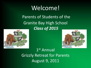 Welcome! Parents of Students of the  Granite Bay High School Class of 2015