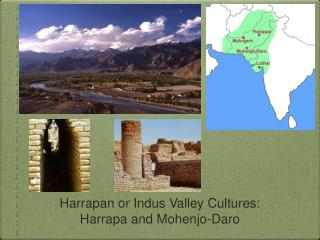 Harrapan or Indus Valley Cultures: Harrapa and Mohenjo-Daro