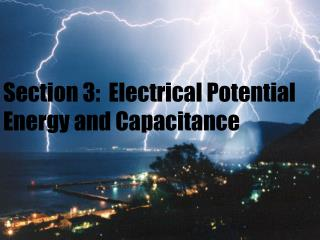 Section 3:  Electrical Potential Energy and Capacitance