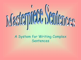 A System for Writing Complex Sentences