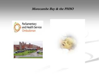 Morecambe Bay & the PHSO