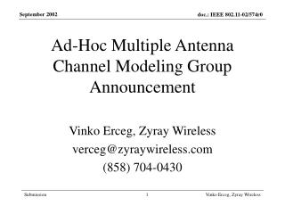 Ad-Hoc Multiple Antenna Channel Modeling Group Announcement