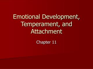 Emotional Development, Temperament, and Attachment