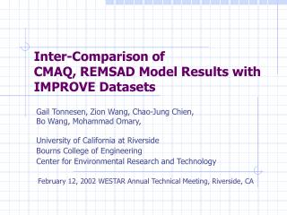 Inter-Comparison of  CMAQ, REMSAD Model Results with IMPROVE Datasets