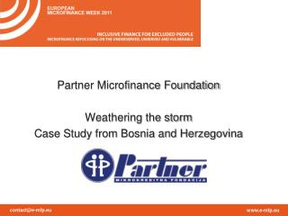 Partner Microfinance Foundation Weathering the storm Case Study from Bosnia and Herzegovina
