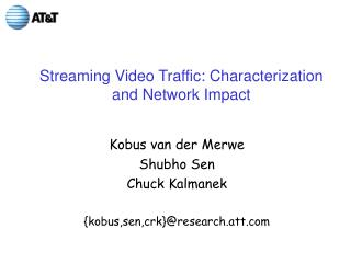 Streaming Video Traffic: Characterization and Network Impact
