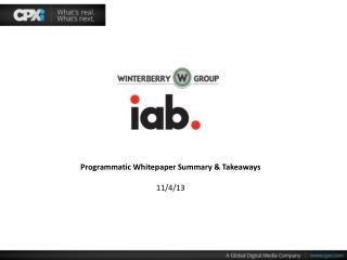 Programmatic Whitepaper Summary & Takeaways 11/4/13