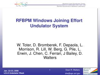 RFBPM Windows Joining Effort Undulator System