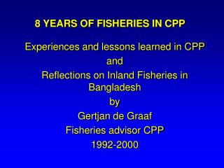 8 YEARS OF FISHERIES IN CPP