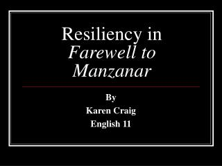 Resiliency in  Farewell to Manzanar