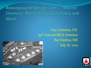 Aboveground Storage Tanks – Marine Chemists' Role Safeguarding Entry and Work
