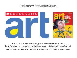 November 2010 • scholastic/art