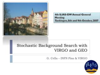 Stochastic Background Search with VIRGO and GEO