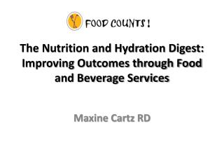 The Nutrition and Hydration Digest: Improving Outcomes through Food and Beverage Services
