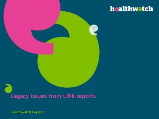 Legacy issues from LINk reports