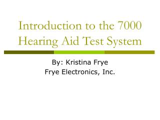 Introduction to the 7000 Hearing Aid Test System