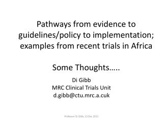Di Gibb MRC Clinical Trials Unit d.gibb@ctu.mrc.a.cuk