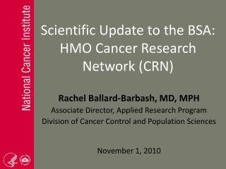 Scientific Update to the BSA: HMO Cancer Research Network (CRN)