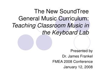 The New SoundTree  General Music Curriculum: Teaching Classroom Music in the Keyboard Lab