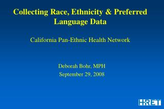 Collecting Race, Ethnicity & Preferred Language Data California Pan-Ethnic Health Network