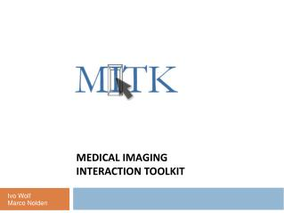 Medical Imaging  Interaction  Toolkit