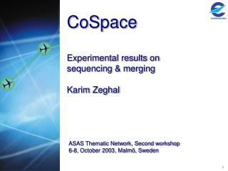 CoSpace Experimental results on  sequencing & merging Karim Zeghal