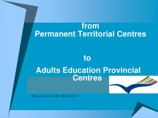from Permanent Territorial Centres