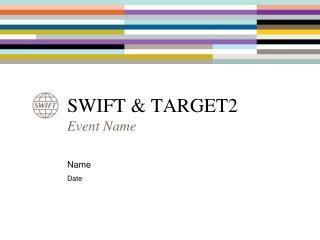 SWIFT & TARGET2