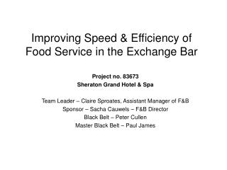 Improving Speed & Efficiency of Food Service in the Exchange Bar