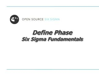 Define Phase Six Sigma Fundamentals