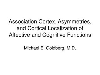 Association Cortex, Asymmetries, and Cortical Localization of Affective and Cognitive Functions