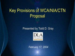 Key Provisions of WCA/NIA/CTN Proposal