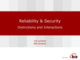 Reliability & Security Distinctions and Interactions