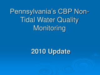 Pennsylvania's CBP Non-Tidal Water Quality Monitoring