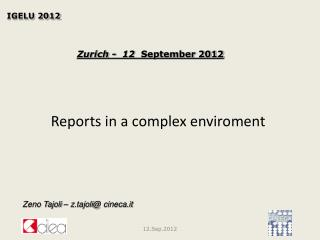 Reports in a complex enviroment