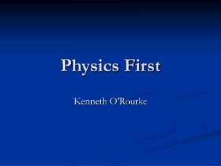 Physics First