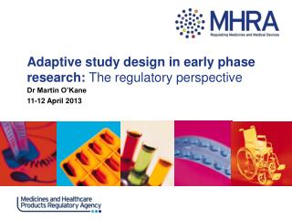 Adaptive study design in early phase research:  The regulatory perspective