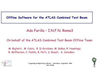 Offline Software for the ATLAS Combined Test Beam