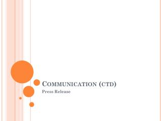 Communication ( ctd )